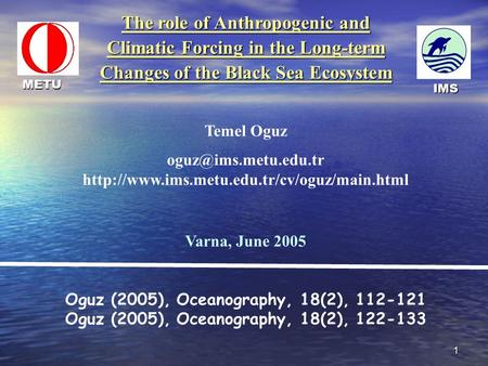 1 The role of Anthropogenic and Climatic Forcing in the Long-term Changes of the Black Sea Ecosystem Temel Oguz