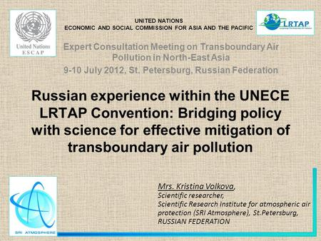 Russian experience within the UNECE LRTAP Convention: Bridging policy with science for effective mitigation of transboundary air pollution Mrs. Kristina.