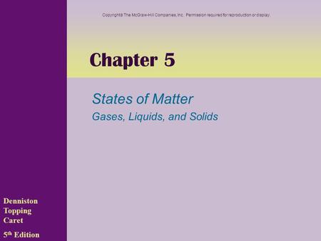 States of Matter Gases, Liquids, and Solids