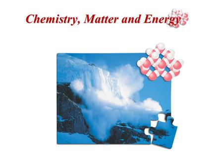 Chemistry, Matter and Energy