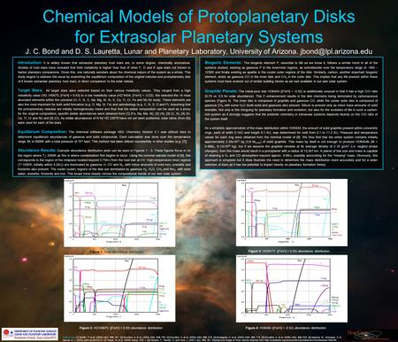 Chemical Models of Protoplanetary Disks for Extrasolar Planetary Systems J. C. Bond and D. S. Lauretta, Lunar and Planetary Laboratory, University of Arizona.