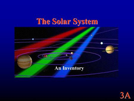 The Solar System An Inventory.
