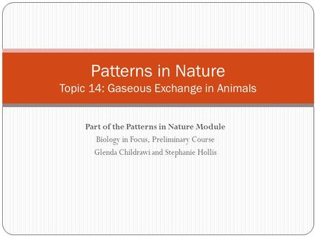 Patterns in Nature Topic 14: Gaseous Exchange in Animals