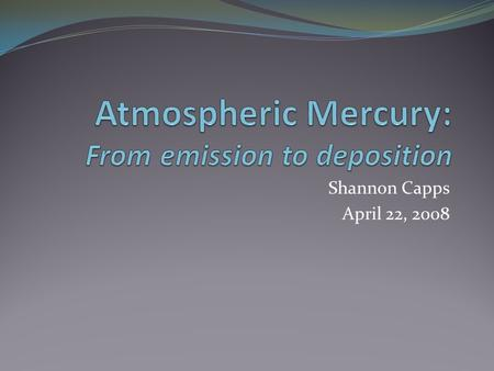 Shannon Capps April 22, 2008. Mercury cycling From