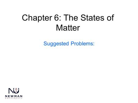 Chapter 6: The States of Matter