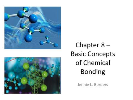 Chapter 8 – Basic Concepts of Chemical Bonding