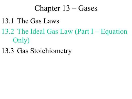 Chapter 13 – Gases 13.1 The Gas Laws