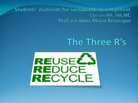 Make the recycling collection Try to make the recycling collection both at home and at school.