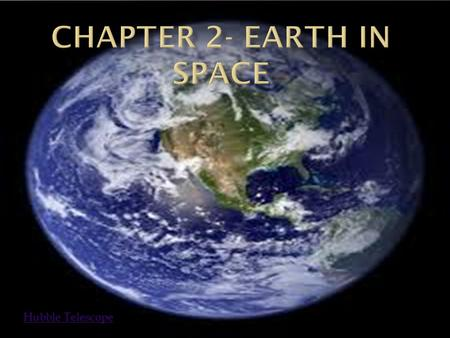 Chapter 2- Earth in Space