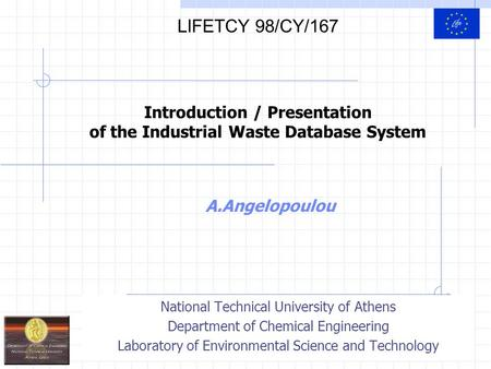 1 A.Angelopoulou National Technical University of Athens Department of Chemical Engineering Laboratory of Environmental Science and Technology Introduction.