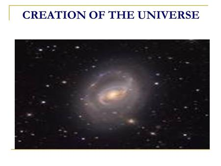 CREATION OF THE UNIVERSE. Let us first examine the Creation as described in the Qur ' an. An extremely important general idea emerges: its dissimilarity.