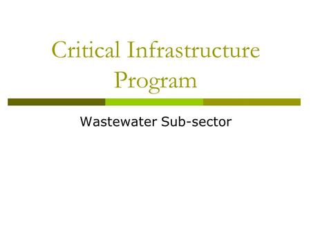 Critical Infrastructure Program Wastewater Sub-sector.