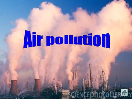 Air pollution is the contamination for release of gaseous substances, liquid or solid that will alter the natural composition. The primary factors of.