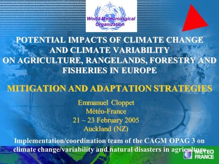 POTENTIAL IMPACTS OF CLIMATE CHANGE AND CLIMATE VARIABILITY ON AGRICULTURE, RANGELANDS, FORESTRY AND FISHERIES IN EUROPE MITIGATION AND ADAPTATION STRATEGIES.