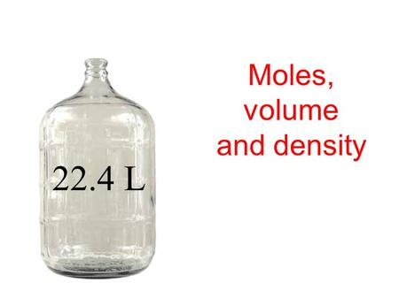 Moles, volume and density