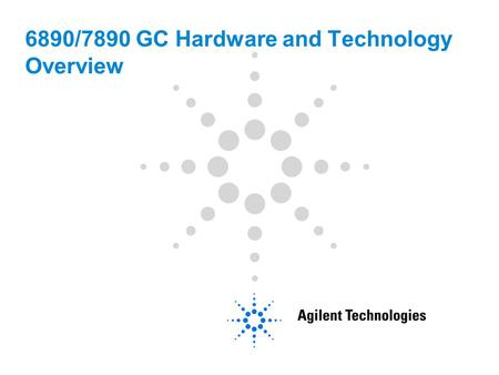6890/7890 GC Hardware and Technology Overview. 2 In this Section, We Will Discuss:  The major components of the gas chromatograph.  The typical chromatogram.