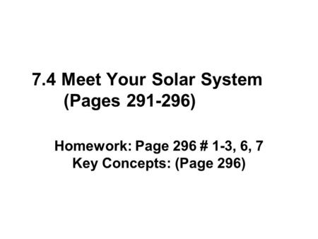 7.4 Meet Your Solar System (Pages )