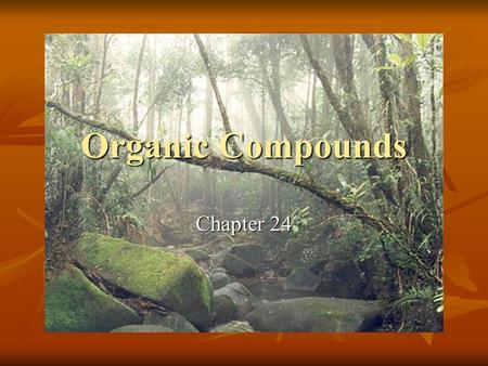 Organic Compounds Chapter 24.