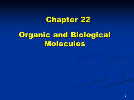 1 Organic and Biological Molecules Chapter 22. 2 Organic Chemistry and Biochemistry The study of carbon-containing The study of carbon-containing compounds.