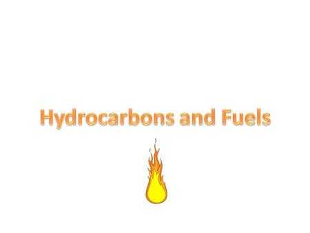 Hydrocarbons and Fuels