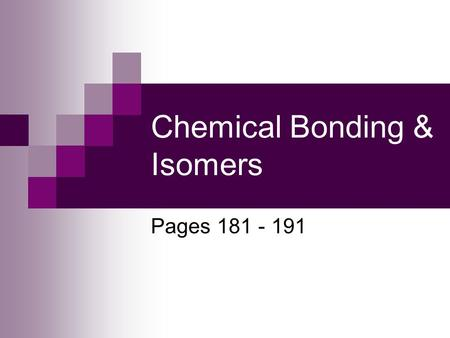 Chemical Bonding & Isomers Pages 181 - 191. Recall the petroleum refining…. What is this next slide a diagram of?