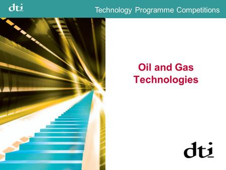 Technology Programme Competitions Oil and Gas Technologies.