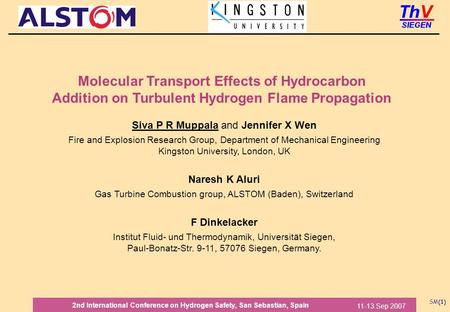 SM(1) 11-13 Sep 2007 2nd International Conference on Hydrogen Safety, San Sebastian, Spain Molecular Transport Effects of Hydrocarbon Addition on Turbulent.