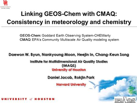 Linking GEOS-Chem with CMAQ: Consistency in meteorology and chemistry Linking GEOS-Chem with CMAQ: Consistency in meteorology and chemistry Institute for.