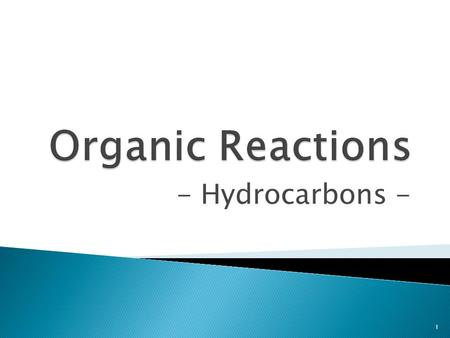 - Hydrocarbons - 1. Flow Chart of Organic Reactions 2.