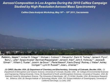 Aerosol Composition in Los Angeles During the 2010 CalNex Campaign Studied by High Resolution Aerosol Mass Spectrometry CalNex Data Analysis Workshop,