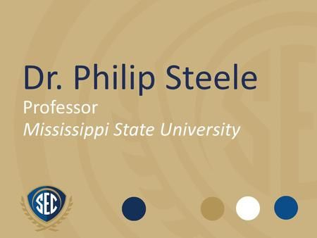 Dr. Philip Steele Professor Mississippi State University.