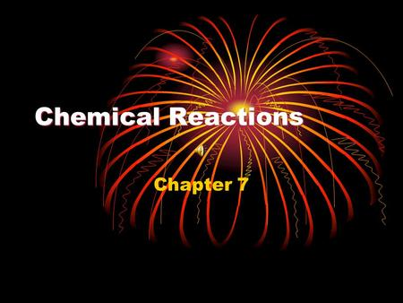 Chemical Reactions Chapter 7 Review….Count The Atoms CaCl 2 Zn(NO 3 ) 2 2NaOH 3H 2 O One Calcium/2 Chlorine 1 Zinc/2Nitrogen/6Oxygen 2 Na, 2 O, 2 H 6.
