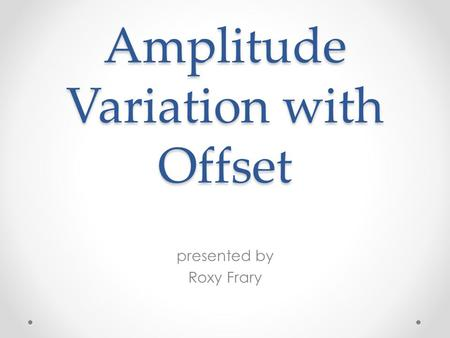 Amplitude Variation with Offset