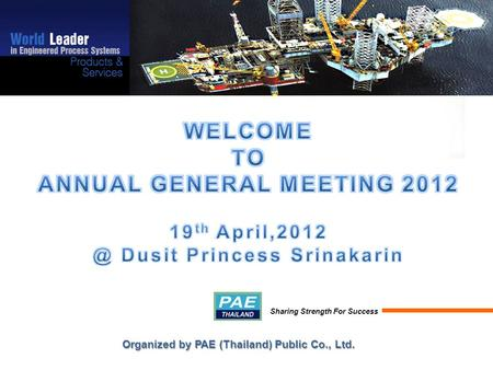 Organized by PAE (Thailand) Public Co., Ltd. Sharing Strength For Success.