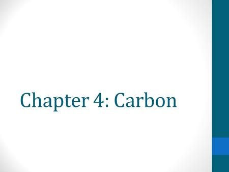 Chapter 4: Carbon Why study Carbon? All of life is built on carbon Cells ~72% H 2 O ~25% carbon compounds carbohydrates lipids proteins nucleic acids.