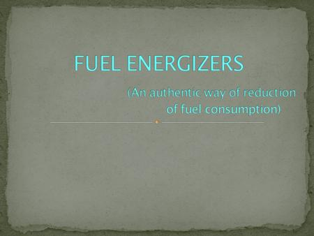  INTRODUCTION.  FUEL ENERGIZER (MAGNETIZER),ITS EFFECT ON HYDROCARBON FUEL & BACKGROUND.  RULES TAKEN INTO CONSIDERATION FOR EFFECTIVE COMBUSTION OF.
