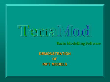 TerraMod Basin Modelling Software DEMONSTRATIONOF RIFT MODELS.