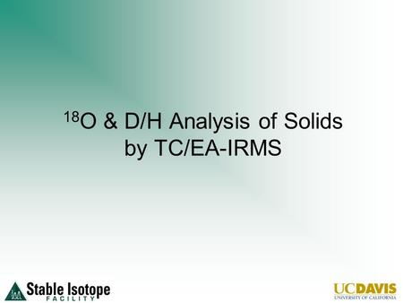 18 O & D/H Analysis of Solids by TC/EA-IRMS. Collect your samples.
