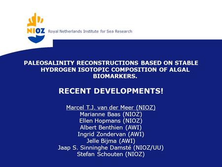 Koninklijk Nederlands Instituut voor ZeeonderzoekRoyal Netherlands Institute for Sea Research PALEOSALINITY RECONSTRUCTIONS BASED ON STABLE HYDROGEN ISOTOPIC.