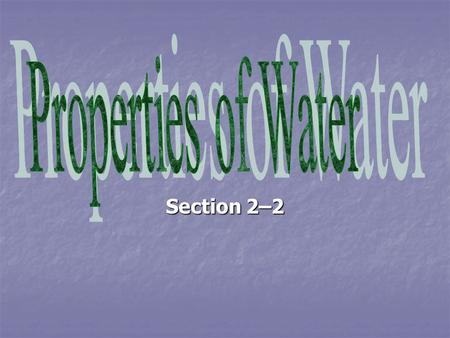 Section 2–2. Objective This section describes the makeup of water molecules. It also explains what acidic solutions and basic solutions are. This section.
