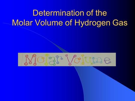 Determination of the Molar Volume of Hydrogen Gas.