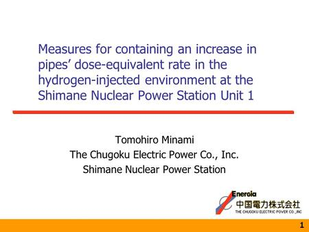 Measures for containing an increase in pipes' dose-equivalent rate in the hydrogen-injected environment at the Shimane Nuclear Power Station Unit 1 1 Tomohiro.