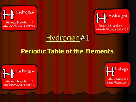 HydrogenHydrogen#1 Hydrogen Periodic Table of the Elements.