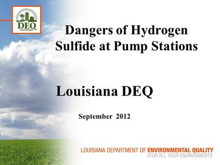 Dangers of Hydrogen Sulfide at Pump Stations Louisiana DEQ September 2012.