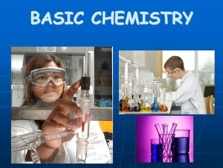 BASIC CHEMISTRY. Why study Chemistry in Biology? Biology - study of LIFE! Biology - study of LIFE! Chemistry - part of chemistry deals with chemical compounds….