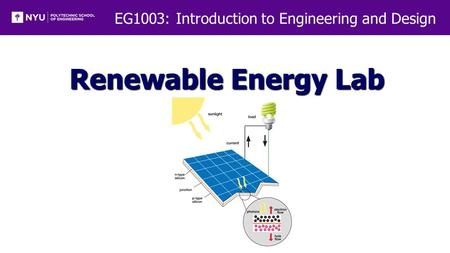 EG1003: Introduction to Engineering and Design Renewable Energy Lab.