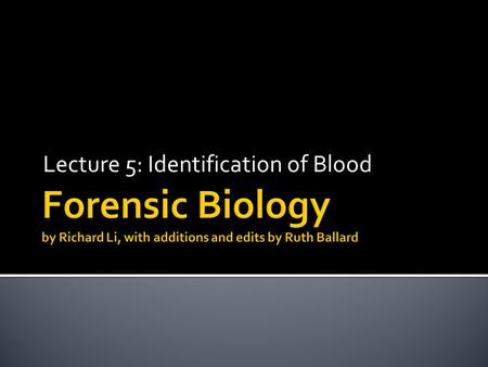 Lecture 5: Identification of Blood