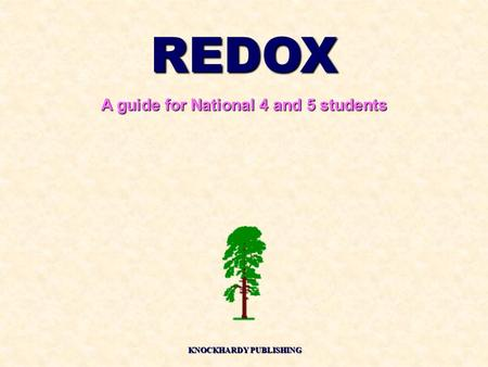REDOX A guide for National 4 and 5 students KNOCKHARDY PUBLISHING.