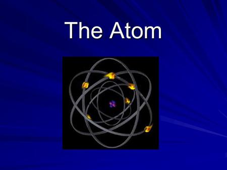 "The Atom. The Building Block of Matter  400 BC Democritus (Greek Philosopher)  Atomos = ""indivisible""  …like a brick is used to build a building; an."