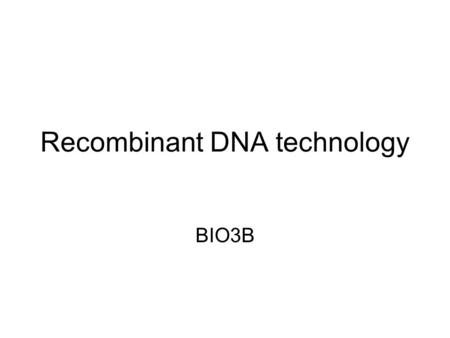 Recombinant DNA technology BIO3B. Revision Draw a label to identify: The template strand The coding strand A nucleotide A hydrogen bond A codon An amino.